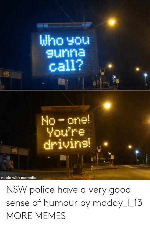 Very Good: NSW police have a very good sense of humour by maddy_l_13 MORE MEMES