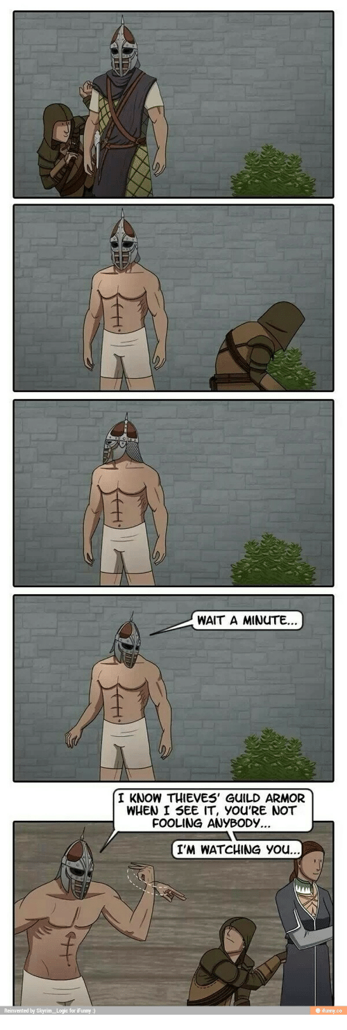 Nted by Skyrim Logic forjEum WAIT a MINUTE I KNOW THIEVES