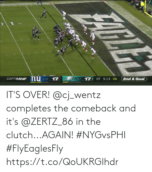 Memes, Goal, and 🤖: nu  17  17  OT 5:13 06  ESPRMNF  2nd & Goal  2-10  5-7 IT'S OVER!  @cj_wentz completes the comeback and it's @ZERTZ_86 in the clutch...AGAIN! #NYGvsPHI #FlyEaglesFly https://t.co/QoUKRGlhdr