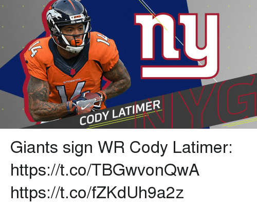 Memes, Broncos, and Giants: nu  BRONCOS  CODY LATIMER Giants sign WR Cody Latimer: https://t.co/TBGwvonQwA https://t.co/fZKdUh9a2z