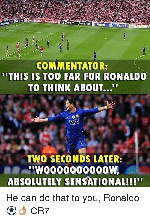 "Commentator: NY Cuber shot  or  COMMENTATOR:  THIS IS TOO FAR FOR RONALDO  TO THINK ABOUT...""  TWO SECONDS LATER:  ABSOLUTELY SENSATIONAL!!!' He can do that to you, Ronaldo ⚽️👌🏽 CR7"
