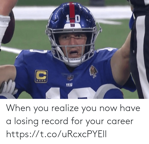 when you realize: ny When you realize you now have a losing record for your career https://t.co/uRcxcPYEll