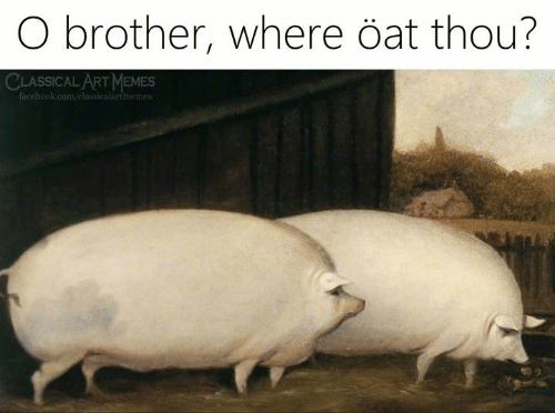 Facebook, Memes, and facebook.com: O brother, where öat thou?  CLASSICAL ART MEMES  facebook.com/elassicalartmemes