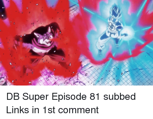 Memes, 🤖, and Super: o DB Super Episode 81 subbed  Links in 1st comment