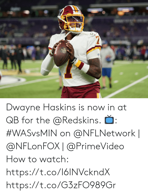 Dwayne: O. Dwayne Haskins is now in at QB for the @Redskins.   📺: #WASvsMIN on @NFLNetwork | @NFLonFOX | @PrimeVideo How to watch: https://t.co/I6INVckndX https://t.co/G3zFO989Gr