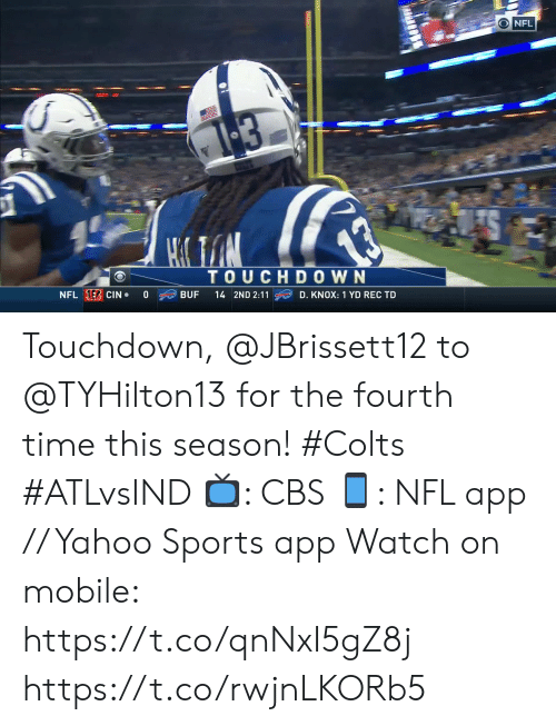 Indianapolis Colts, Memes, and Nfl: O NFL  1-3  TOUCHDOWN  NFL E CIN  0  BUF  14 2ND 2:11  D. KNOX: 1 YD REC TD Touchdown, @JBrissett12 to @TYHilton13  for the fourth time this season! #Colts #ATLvsIND  📺: CBS 📱: NFL app // Yahoo Sports app Watch on mobile: https://t.co/qnNxI5gZ8j https://t.co/rwjnLKORb5