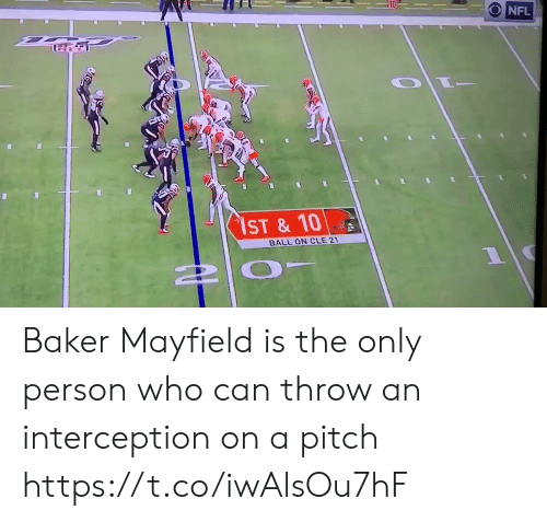 cle: O NFL  $1ST & 10  BALL ON CLE 21 Baker Mayfield is the only person who can throw an interception on a pitch https://t.co/iwAlsOu7hF