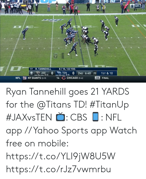 Giants: O NFL  20  8/10, 122 YDS  17 R. TANNEHILL  0  TEN  0  JAX  2ND 6:40 20  1ST & 10  4-6)  (5-5)  14 C CHICAGO (5-6)  NFL ny NY GIANTS (2-91  19  FINAL Ryan Tannehill goes 21 YARDS for the @Titans TD! #TitanUp #JAXvsTEN  📺: CBS 📱: NFL app // Yahoo Sports app Watch free on mobile: https://t.co/YLI9jW8U5W https://t.co/rJz7vwmrbu