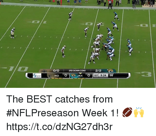 Memes, Best, and 🤖: O/O  3RD DOWN CONV  2/2  O 1  STI 9:24  :0 The BEST catches from #NFLPreseason Week 1! 🏈🙌 https://t.co/dzNG27dh3r