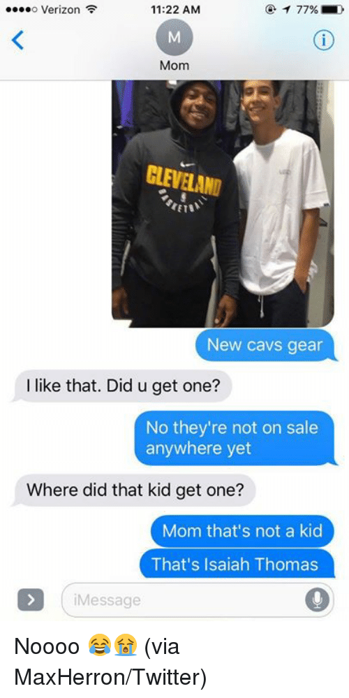 Aing: o Verizon  11:22 AM  Mom  LEVELAND  New cavs gear  I like that. Did u get one?  No they're not on sale  anywhere yet  Where did that kid get one?  Mom that's not a kid  That's Isaiah Thomas  iMessage Noooo 😂😭   (via MaxHerron/Twitter)