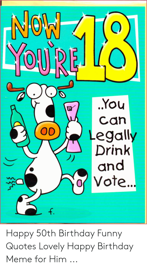 o18 mon lyoaurle you can legally drink and vote