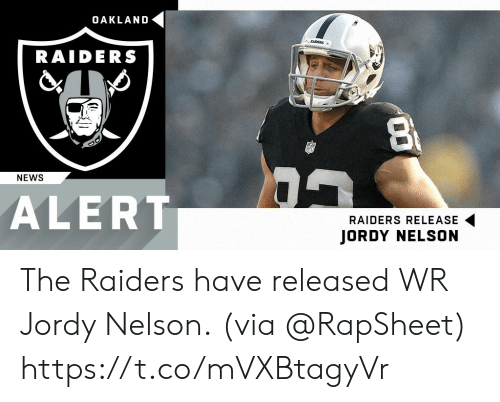 oakland: OAKLAND  RAIDERS  NEWS  ALERT  RAIDERS RELEASE  JORDY NELSON The Raiders have released WR Jordy Nelson.  (via @RapSheet) https://t.co/mVXBtagyVr