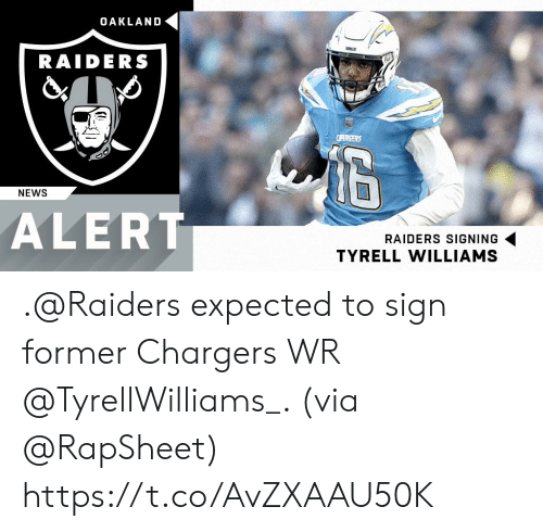 oakland: OAKLAND  RAIDERS  NEWS  ALERT  RAIDERS SIGNING  TYRELL WILLIAMS .@Raiders expected to sign former Chargers WR @TyrellWilliams_. (via @RapSheet) https://t.co/AvZXAAU50K