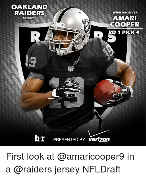 Oakland Raider: OAKLAND  RAIDERS  WIDE RECEIVER  AMARI  SELECT  COOPER  D 1 PICK 4  br PRESENTED BY verizon First look at @amaricooper9 in a @raiders jersey NFLDraft