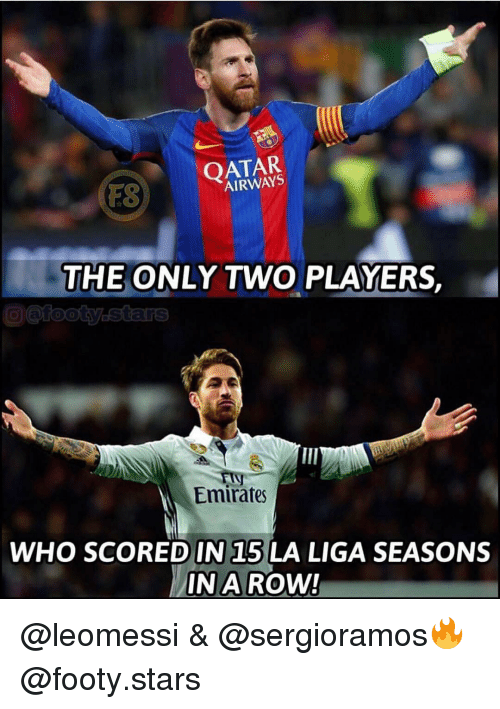 La Liga: OATAR  AIRWAYS  FS  THE ONLY TWO PLAYERS,  Emirates  WHO SCORED IN 15 LA LIGA SEASONS  IN A ROW! @leomessi & @sergioramos🔥 @footy.stars