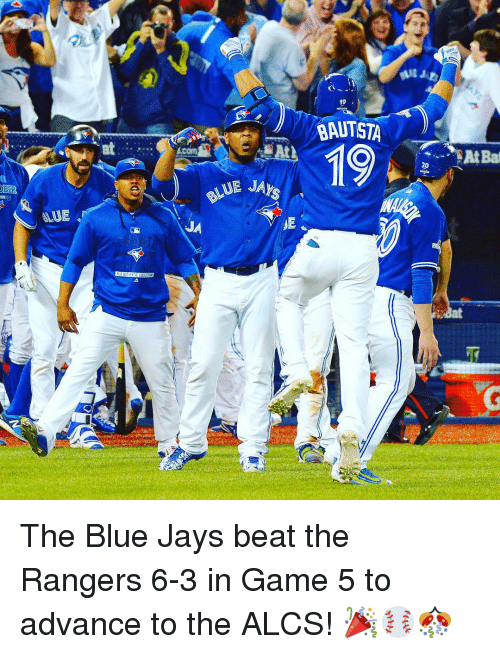 Blue Jay: OBER  ALUE  19  BAUTISTA  19  20  At Bad The Blue Jays beat the Rangers 6-3 in Game 5 to advance to the ALCS! 🎉⚾️🎊