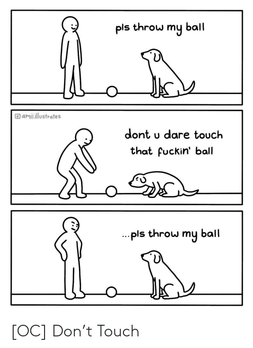 touch: [OC] Don't Touch
