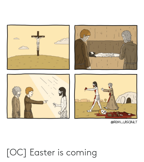 Is Coming: [OC] Easter is coming