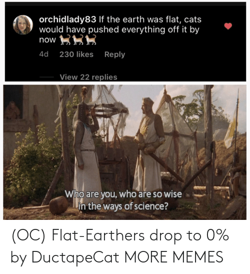 Flat: (OC) Flat-Earthers drop to 0% by DuctapeCat MORE MEMES