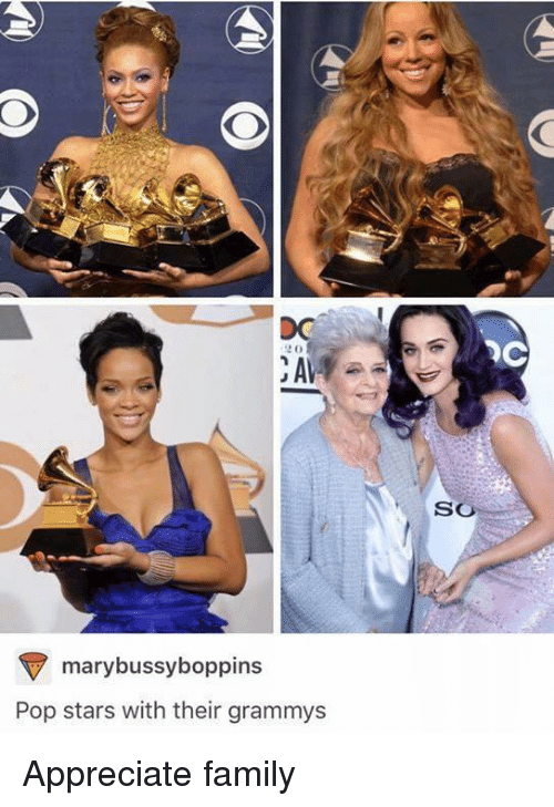 Grammys: OC  SO  marybussyboppins  Pop stars with their grammys Appreciate family