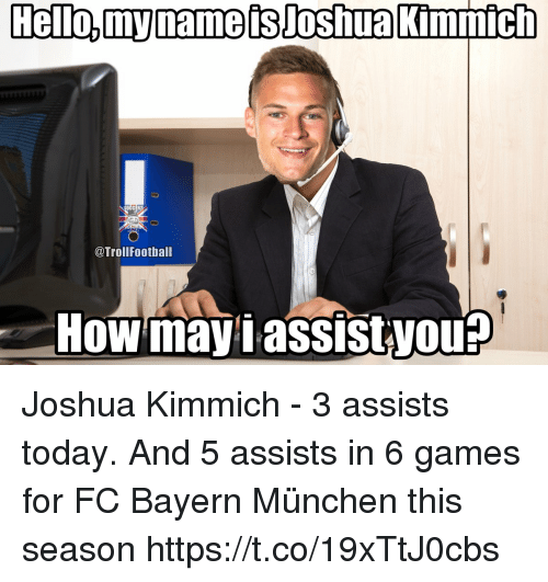fc bayern: OCCER?  @TrollFootball  How mayiassistyou Joshua Kimmich - 3 assists today.  And 5 assists in 6 games for FC Bayern München this season https://t.co/19xTtJ0cbs