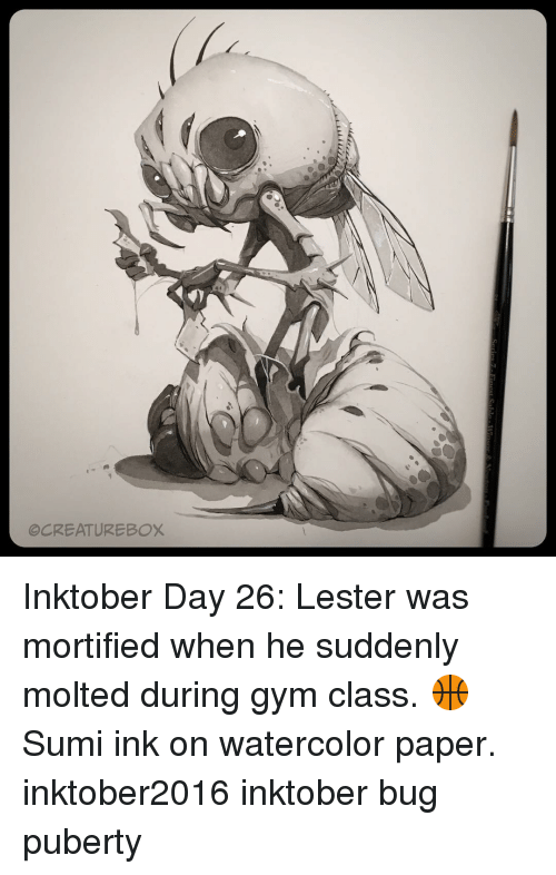 day 26: OCREATUREBOX Inktober Day 26: Lester was mortified when he suddenly molted during gym class. 🏀Sumi ink on watercolor paper. inktober2016 inktober bug puberty