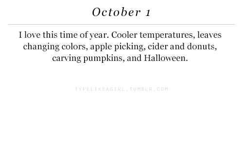 cider: October 1  I love this time of year. Cooler temperatures, leaves  changing colors, apple picking, cider and donuts,  carving pumpkins, and Halloween.