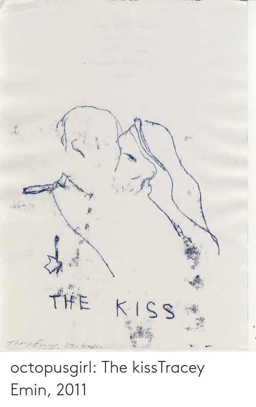 Kiss: octopusgirl:  The kissTracey Emin, 2011