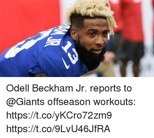Memes, Odell Beckham Jr., and Giants: Odell Beckham Jr. reports to @Giants offseason workouts: https://t.co/yKCro72zm9 https://t.co/9LvU46JfRA