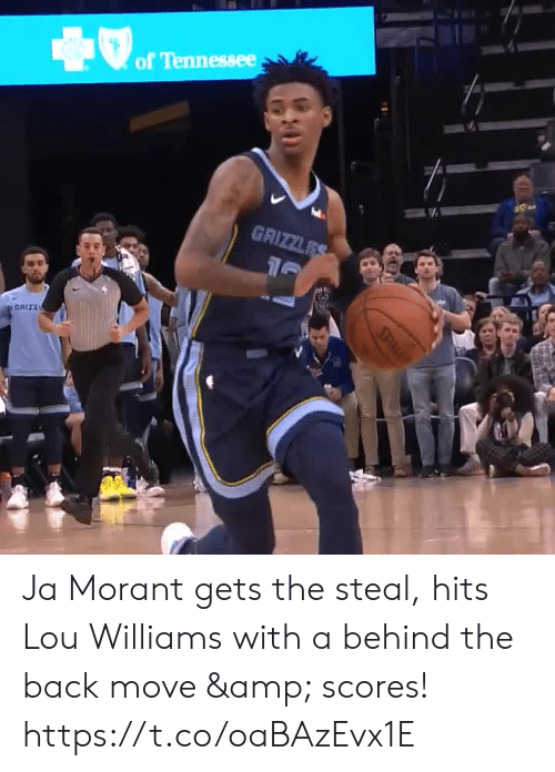 Scores: of Tennessee  GRIZZLES  GRIZZ  SPL Ja Morant gets the steal, hits Lou Williams with a behind the back move & scores! https://t.co/oaBAzEvx1E