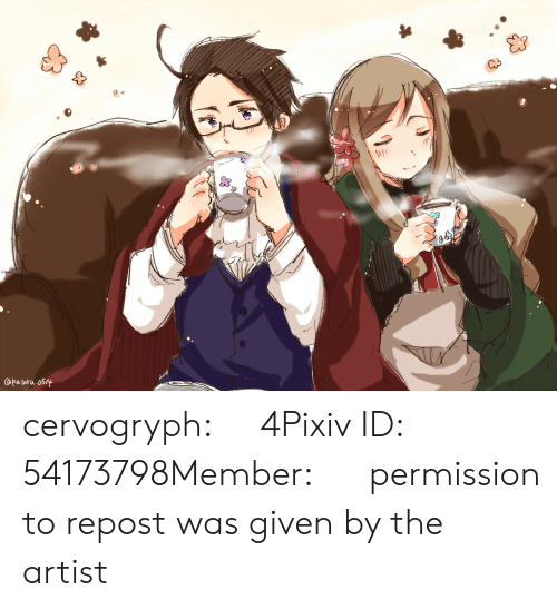 Was Given: OFatara 05/y cervogryph:    ログ4Pixiv ID: 54173798Member: かたる   permission to repost was given by the artist