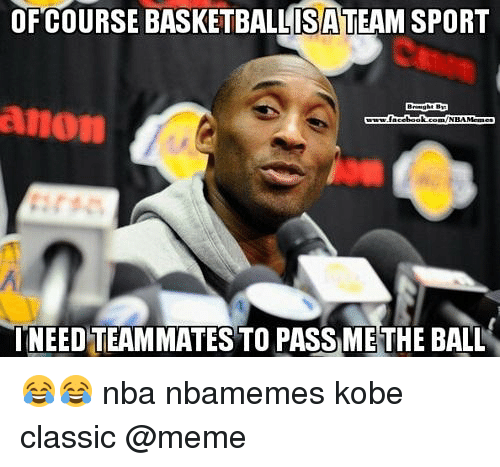Passe: OFCOURSE BASKETBALLITEAM SPORT  ISA  anon  0  NEED TEAMMATES TO PASS METHE BALL 😂😂 nba nbamemes kobe classic @meme