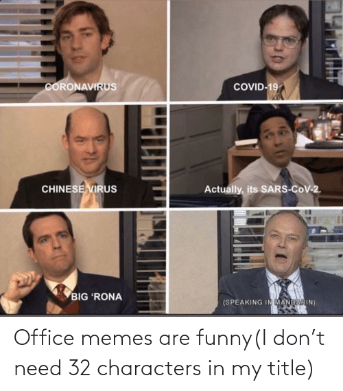 Office Memes: Office memes are funny(I don't need 32 characters in my title)