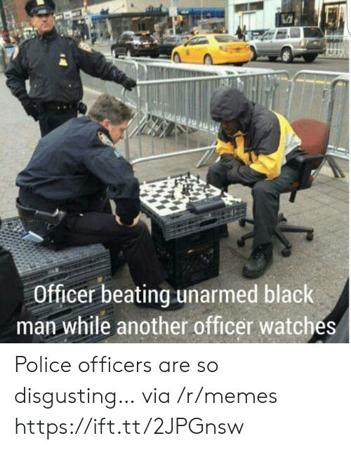 Unarmed: Officer beating unarmed black  man while another officer watches Police officers are so disgusting… via /r/memes https://ift.tt/2JPGnsw