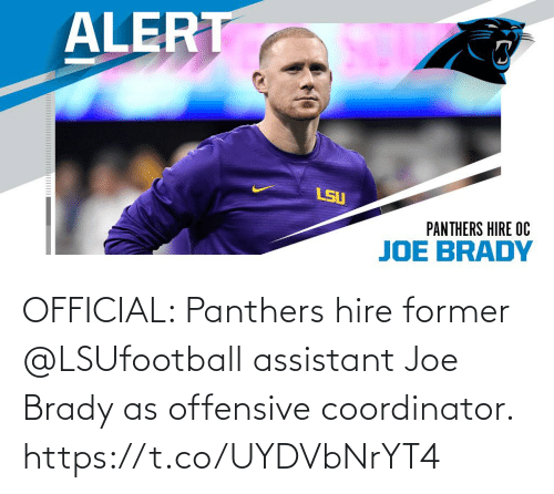 Offensive: OFFICIAL: Panthers hire former @LSUfootball assistant Joe Brady as offensive coordinator. https://t.co/UYDVbNrYT4