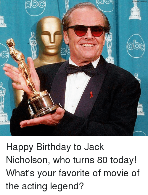 Jack Nicholson: OG  PRESS  O)(O  C Happy Birthday to Jack Nicholson, who turns 80 today! What's your favorite of movie of the acting legend?