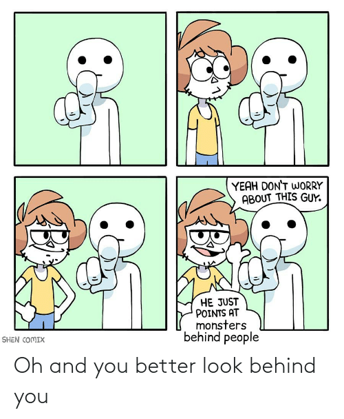 Better Look: Oh and you better look behind you
