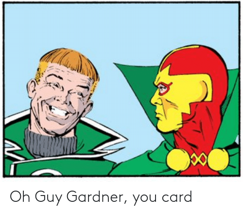 card: Oh Guy Gardner, you card