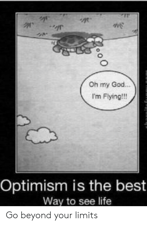Flying: Oh my God.  I'm Flying!!!  Optimism is the best  Way to see life Go beyond your limits