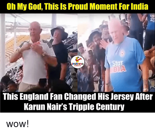 Karun Nair: Oh My God, This Is Proud Moment For India  Star  LAKAGHWG  This England Fan Changed His Jersey After  Karun Nair's Tripple Century wow!