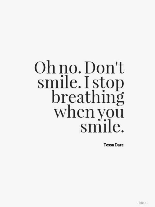 breathing: Oh no. Don't  smile. Istop  breathing  when you  smile  Tessa Dare  -bliss-