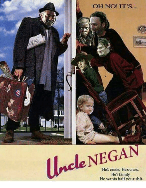 Negged: OH NO! IT'S...  NEG  Uncle He's crass.  He's family.  He wants half your shit.