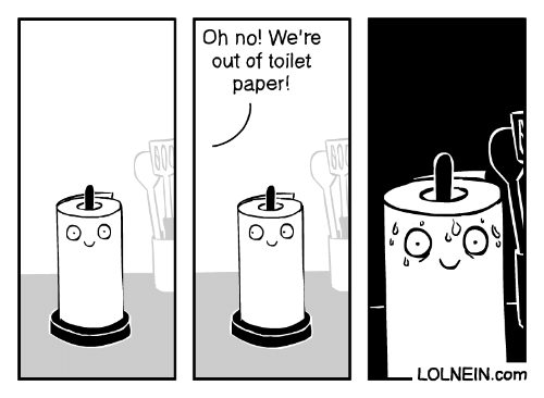 paper: Oh no! We're  out of toilet  paper!  600  LOLNEIN.com