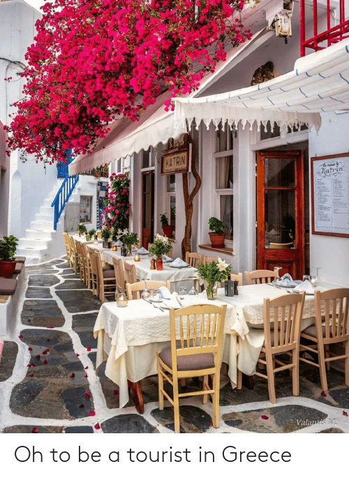 Tourist: Oh to be a tourist in Greece