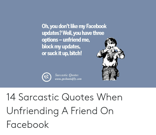 Oh You Don\'t Like My Facebook Updates? Well You Have Three ...