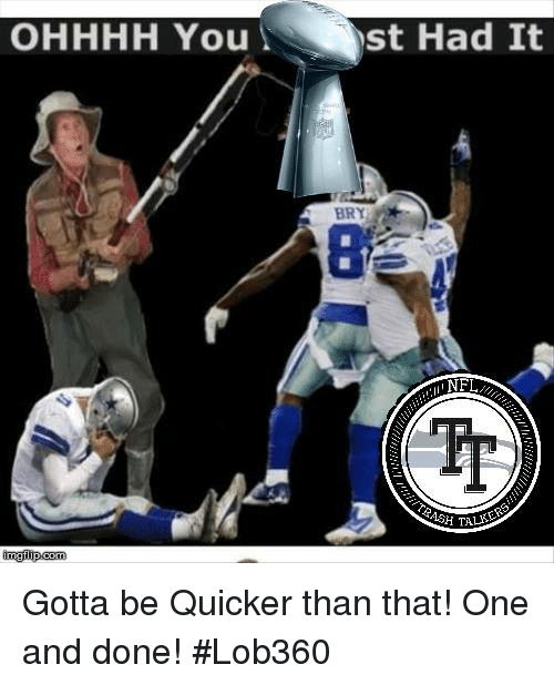 Gotta Be Quicker: OHHHH You  st Had It  BRY  NFL Gotta be Quicker than that!  One and done!  #Lob360