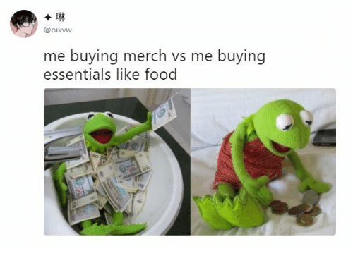 Food, Essentials, and Like: @oikvw  me buying merch vs me buying  essentials like food