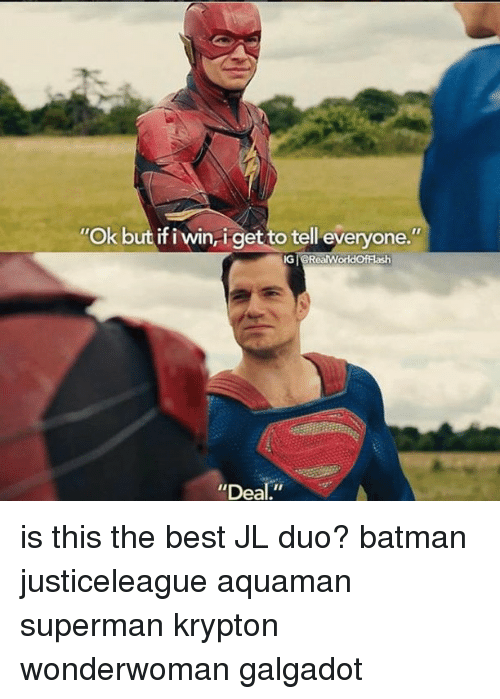 "Batman, Memes, and Superman: Ok but if i win,i-get to tell everyone.""  ""Deal."" is this the best JL duo? batman justiceleague aquaman superman krypton wonderwoman galgadot"