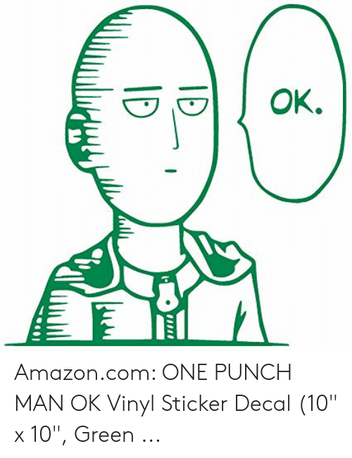"Sticker Decal: OK.  ID  ID Amazon.com: ONE PUNCH MAN OK Vinyl Sticker Decal (10"" x 10"", Green ..."