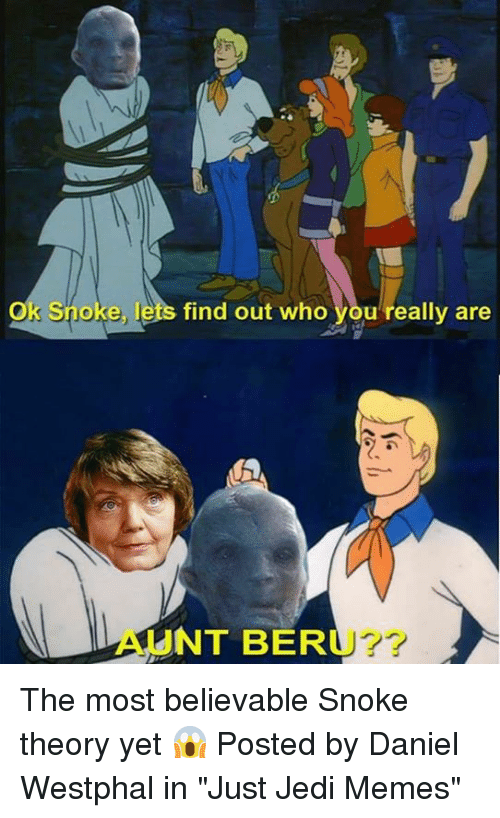 """Snoke: Ok Snoke, lets find out who you really are  AUNT BERU? The most believable Snoke theory yet 😱  Posted by Daniel Westphal in """"Just Jedi Memes"""""""